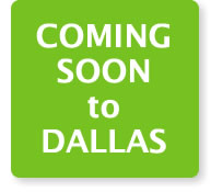 Coming Soon to Dallas