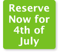 Reserve Now - 4th of July