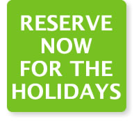 Reserve Now for the Holidays